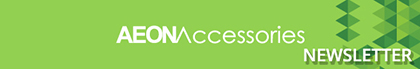 Aeon Accessories 2017 January Newsletter